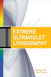 Extreme Ultraviolet Lithography, Banqiu Wu & Ajay Kumar (Eds.), McGraw-Hill Professional, 2009. £89.99 (482 pp.) ISBN 978-0-07-154918-9