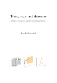ETrees, maps, and theorems, Jean-luc Doumont, Principiae, 2009. €80.00 (192 pages, A4, hardcover), ISBN 978 90 813677 07